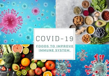 Foods To Improve Immune System To Fight the COVID-19